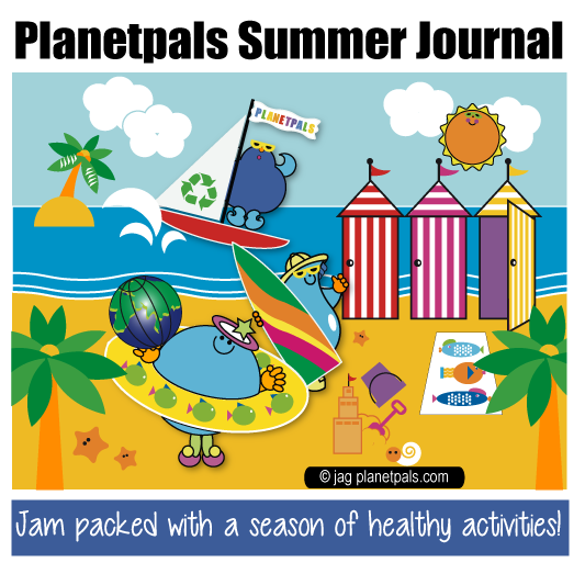 Planetpals Summer Journal! Activities, games, Ideas, Crafts , Food, Fun Clean and Green!